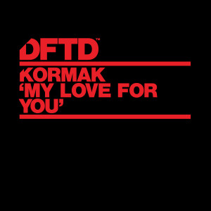 Album My Love For You (Extended Mixes) from KormaK