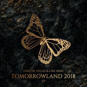 อัลบัม Tomorrowland 2018 EP ศิลปิน Dimitri Vegas & Like Mike