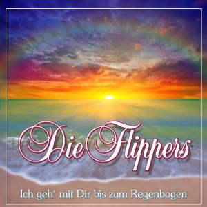 Album Ich geh' mit Dir bis zum Regenbogen from Die Flippers