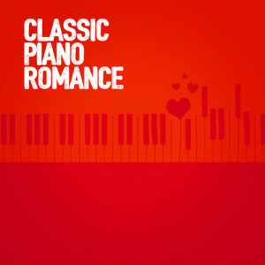Album Classic Piano Romance from Piano Love Songs: Classic Easy Listening Piano Instrumental Music