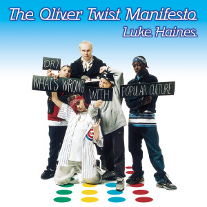 The Oliver Twist Manifesto 2001 Luke Haines