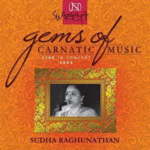 Album Gems of Carnatic Music: Sudha Raghunathan from Sudha Raghunathan