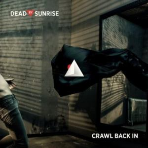 Dead By Sunrise的專輯Crawl Back In (Int'l)