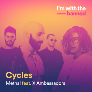 Cycles 2017 Methal; X Ambassadors