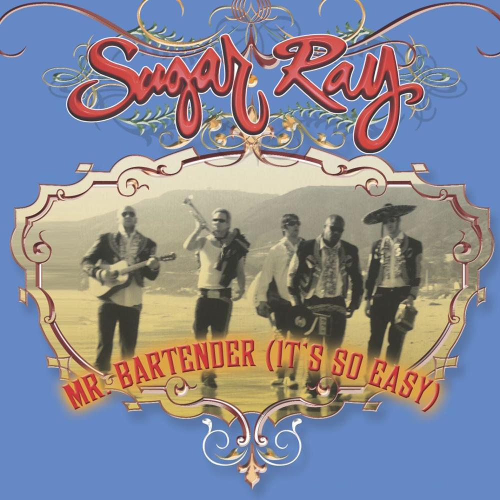 Mr. Bartender (It's So Easy) 2003 Sugar Ray
