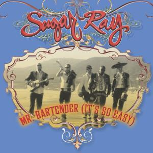 (Mr. Bartender) It's So Easy 2013 Sugar Ray