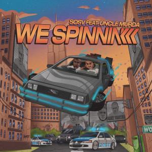 Album We Spinnin' from Uncle Murda