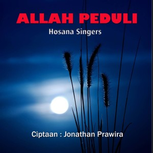 Allah Peduli dari Hosana Singers