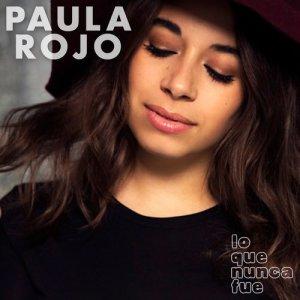 Album Lo Que Nunca Fue from Paula Rojo