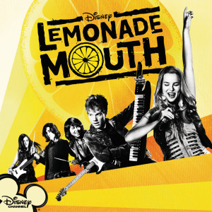 Lemonade Mouth 2011 Lemonade Mouth