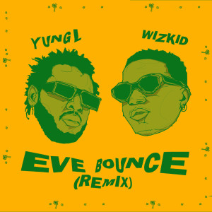 Listen to Eve Bounce song with lyrics from Yung L