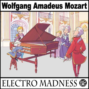 Mozart的專輯Electro Madness (Electronic Version)