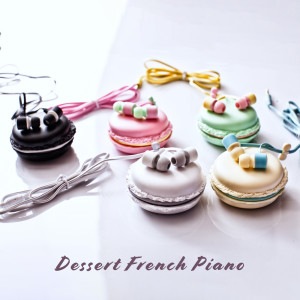 Album Dessert French Piano from Paris Restaurant Piano Music Masters