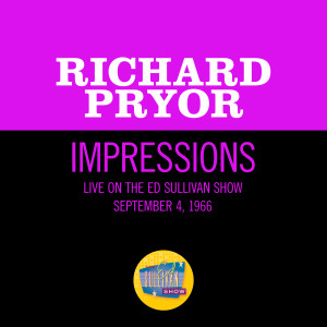 Album Impressions (Live On The Ed Sullivan Show, September 4, 1966) from Richard Pryor