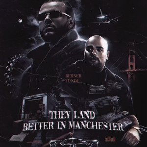 Album They Land Better In Manchester(Explicit) from Berner