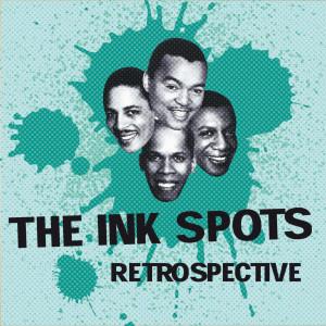 The Ink Spots的專輯The Ink Spots Retrospective