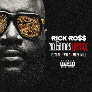 Listen to No Games song with lyrics from Rick Ross