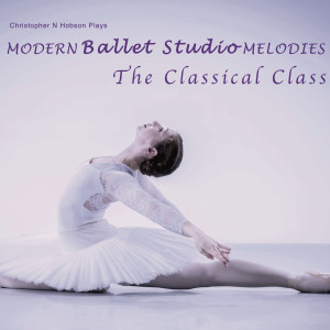 Album Modern Ballet Studio Melodies, the Classical Class from Christopher N Hobson