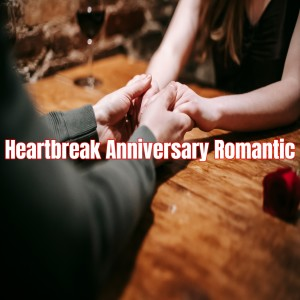 Heartbreak Anniversary Romantic dari DJ Romantic