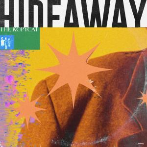 อัลบัม Hideaway ศิลปิน The Kopycat