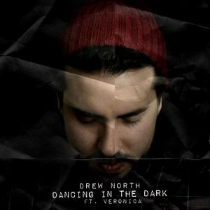 Album Dancing in the Dark (feat. Veronica) from Drew North