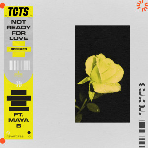 TCTS的專輯Not Ready For Love