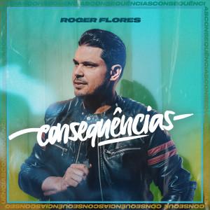 Album Consequências from Roger Flores