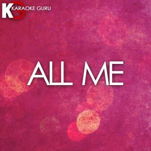 收聽Karaoke Guru的All Me (Originally by Drake) [Karaoke]歌詞歌曲