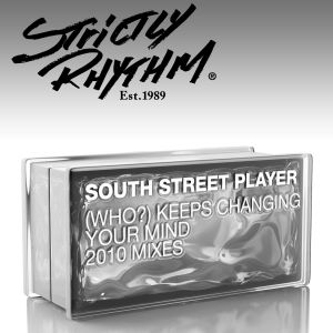 Album (Who?) Keeps Changing Your Mind [2010 Mixes] from South Street Player