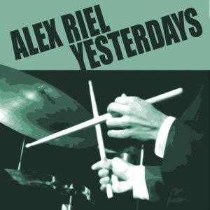 Album Yesterdays from Alex Riel