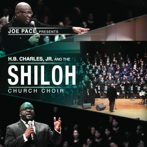 Album Joe Pace Presents: H.B. Charles Jr. and the Shiloh Church Choir (Live) from Joe Pace
