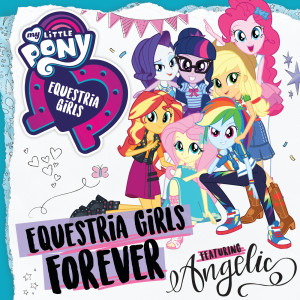 My Little Pony的專輯Equestria Girls Forever