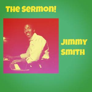 Jimmy Smith的專輯The Sermon!