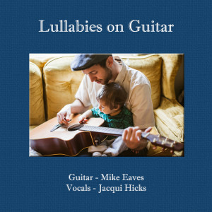 Album Lullabies on Guitar from Mike Eaves