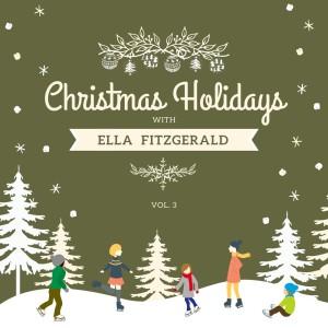 Ella Fitzgerald的專輯Christmas Holidays with Ella Fitzgerald, Vol. 3