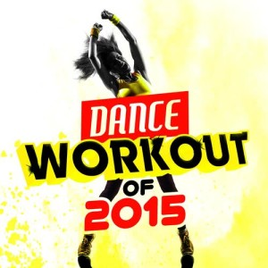 Album Dance Workout of 2015 from Dance Workout 2015