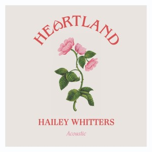 Album Heartland (Acoustic) from Hailey Whitters