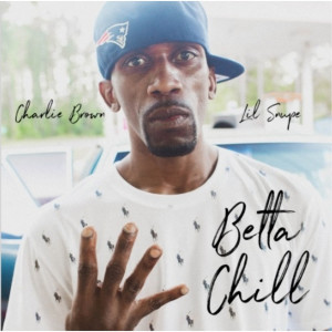 Album Betta Chill (Explicit) from Lil Snupe