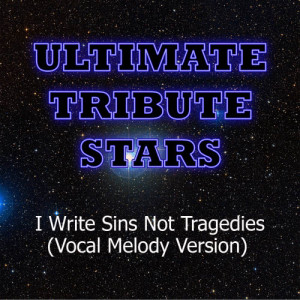 Ultimate Tribute Stars的專輯Panic! At The Disco - I Write Sins Not Tragedies (Vocal Melody Version)