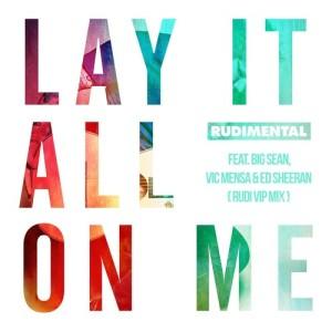 Rudimental的專輯Lay It All on Me (feat. Big Sean, Vic Mensa & Ed Sheeran) [Rudi VIP Mix]