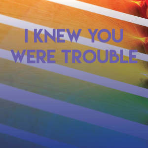 Listen to I Knew You Were Trouble song with lyrics from Homegrown Peaches