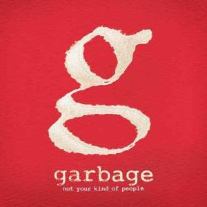 Album Not Your Kind Of People from Garbage
