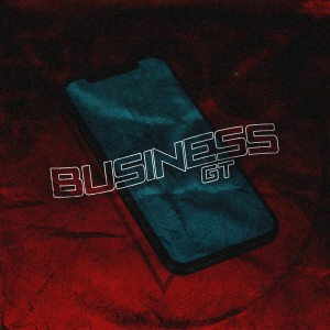 อัลบัม Business (Explicit) ศิลปิน GT