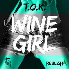 T.O.K.的專輯Wine Girl