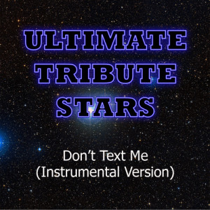 Ultimate Tribute Stars的專輯Boobe - Don't Text Me (Instrumental Version)