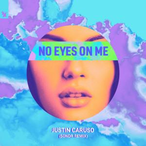 Justin Caruso的專輯No Eyes On Me (Sondr Remix)