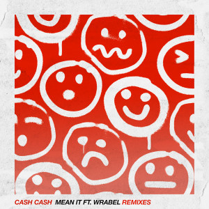 Album Mean It (feat. Wrabel) [Remixes] from Cash Cash