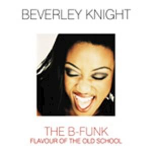 Beverley Knight的專輯The B-Funk