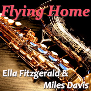 Ella Fitzgerald的專輯Flying Home