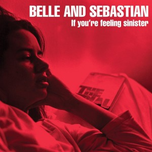 Belle & Sebastian的專輯If You're Feeling Sinister